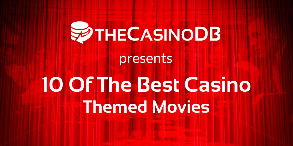 10 Of The Best Casino Themed Movies