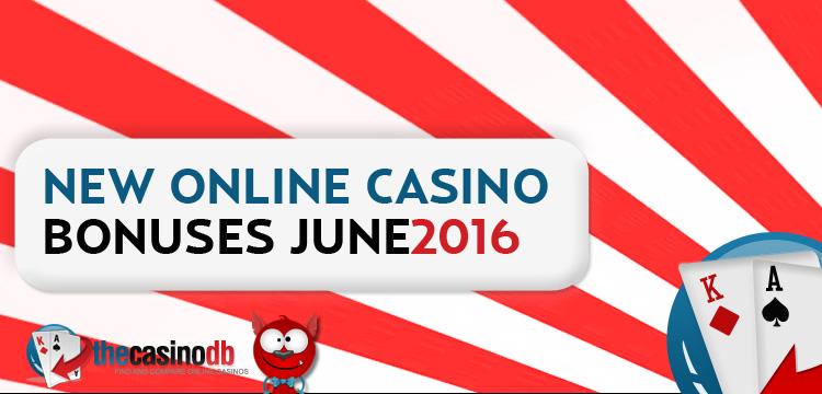 New Casino Bonuses Roundup June 2016