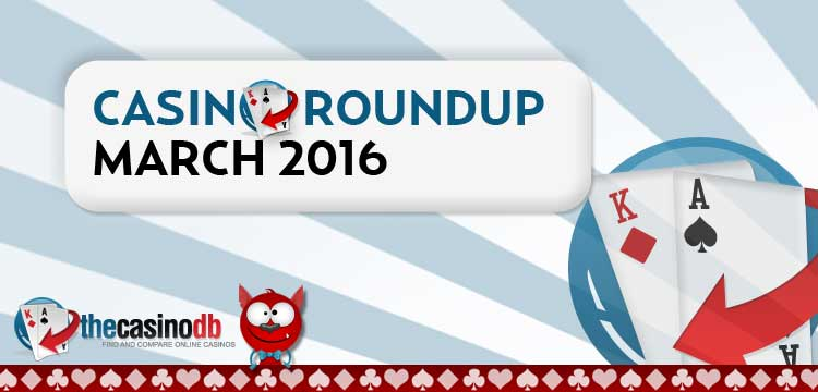 New Casinos Roundup March 2016